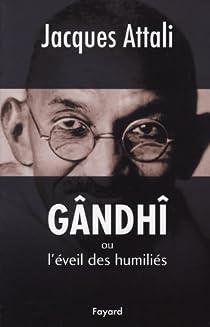 Gandhi ou l'éveil des humiliés par Attali