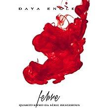 Febre (Dangerous Livro 4)