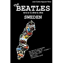 The Beatles worldwide: Sweden: Discography edited in Sweden by Parlophone / Odeon / Polydor / Apple (1963-1972). A full-color guide (English Edition)