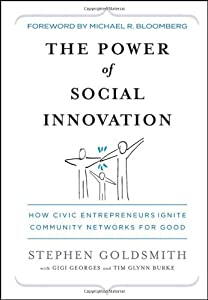 The Power of Social Innovation: How Civic Entrepreneurs Ignite Community Networks for Good by Jossey-Bass