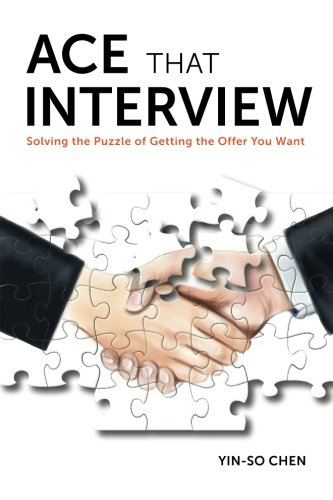 Ace That Interview: Solving the Puzzle of Getting The Offer You Want