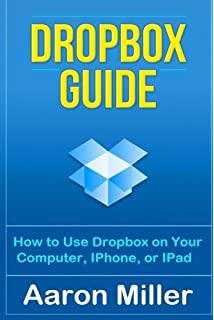 Dropbox Essentials: The Complete Beginners Guide to Dropbox