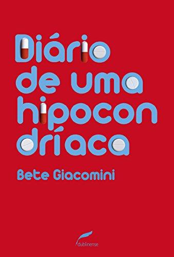 Diário de uma hipocondríaca (Portuguese Edition) by [Giacomini, Bete]