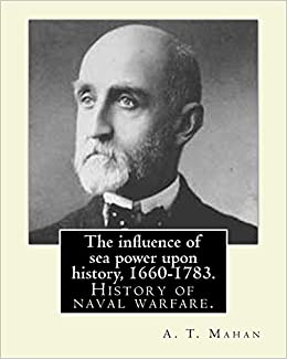 What important points did Alfred Mahan argue for why the US needed a stronger Navy 1890s-1900s?