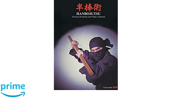 Hanbojutsu. Técnicas de bastón corto ninja y samurai: Amazon ...
