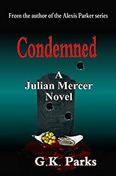 Condemned (Julian Mercer Book 1) by [Parks, G.K.]