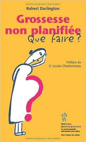 Meilleurs livres audio à télécharger gratuitement Grossesse non planifiée : Que faire ? 2922770958 en français PDF FB2 iBook by Robert Darlington