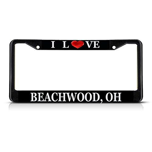 Sign Destination Metal License Plate Frame Solid Insert I Love Heart Beachwood, Oh Car Auto Tag Holder - Black 2 Holes, One Frame