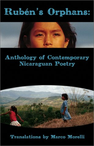 Ruben's Orphans : Anthology of Contemporary Nicaraguan Poetry - Morelli, Marco