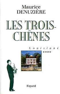 Louisiane, Tome 4 : Les Trois-Chênes par Denuzière