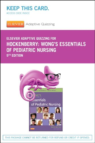 Elsevier Adaptive Quizzing for Hockenberry Wong's Essentials of Pediatric Nursing (Retail Access Card), 9e by Elsevier
