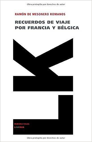 Book Recuerdos de viaje por Francia y Bélgica en 1840-1841 (Memoria-Viajes) (Spanish Edition)