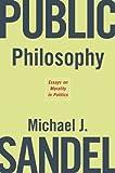 Public Philosophy, Michael J. Sandel, 0674019288
