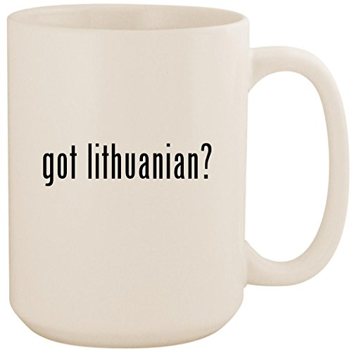 got lithuanian? - White 15oz Ceramic Coffee Mug Cup