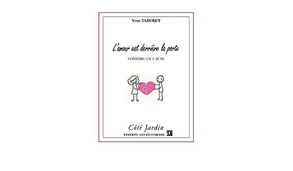 L Amour Est Derriere La Porte Cote Jardin French Edition
