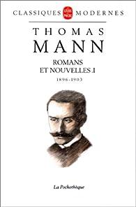 Romans et nouvelles, tome 1 : 1896 - 1903 par Thomas Mann