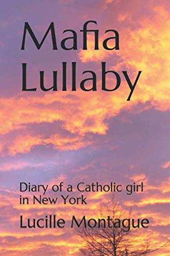 Mafia Lullaby: Diary of a Catholic girl in New York (Best Roller Coaster Rides In The World)