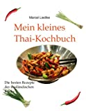 Mein Kleines Thai-Kochbuch, Marcel Liedtke, 3842351038