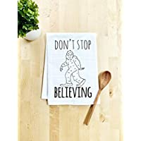 Funny Kitchen Towel, Don't Stop Believing, Flour Sack Dish Towel, Sweet Housewarming Gift, White