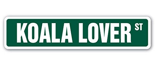 Cortan360 KOALA LOVER Street Sign Australia lover bear marsupial | Indoor/Outdoor | 8