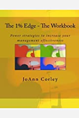 The 1% Edge - The Workbook: Power strategies to increase your management effectiveness: Volume 1 by JoAnn Corley (2010-08-06) Paperback