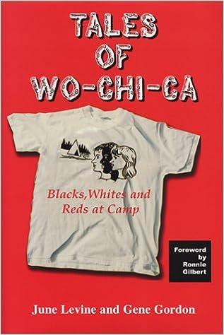 Tales of Wo-Chi-Ca: Blacks, Whites and Reds at Camp: June Levine, Gene Gordon: 9780971743502: Amazon.com: Books