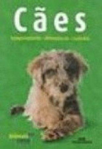 Caes. Comportamento, Alimentacao, Cuidados (Em Portuguese do Brasil) (Portuguese Brazilian) Paperback – 2003
