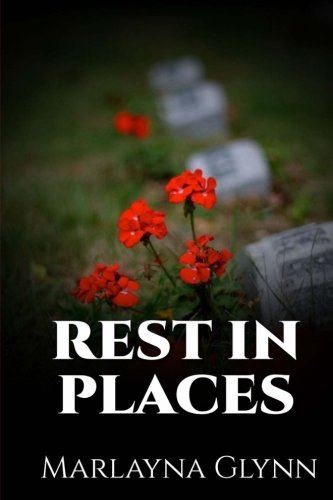 Download Rest In Places (Marlayna Glynn Memoirs) (Volume 5) pdf
