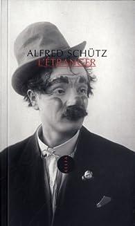 L'étranger, suivi de L'homme qui rentre au pays par Alfred Schütz