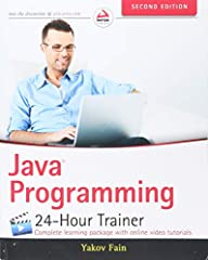 Quick and painless Java programming with expert multimedia instruction Java Programming 24-Hour Trainer, 2nd Edition is your complete beginner's guide to the Java programming language, with easy-to-follow lessons and supplemental exercises th...