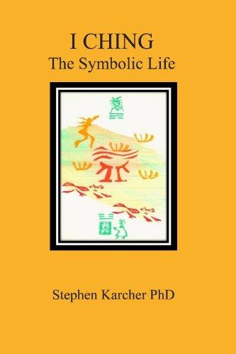 I Ching: The Symbolic Life