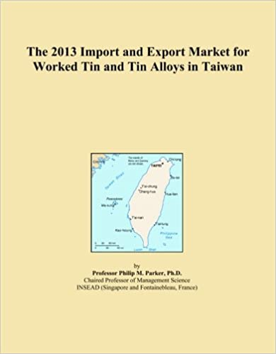 The 2013 Import and Export Market for Worked Tin and Tin Alloys in Taiwan