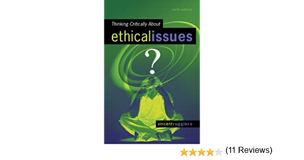 Thinking critically about ethical issues kindle edition by vincent thinking critically about ethical issues kindle edition by vincent ruggiero politics social sciences kindle ebooks amazon fandeluxe Choice Image