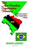 The Afro-Brazilian Organization Directory: A Reference Guide to Black Organizations in Brazil