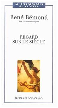Regard sur le siècle par René Rémond