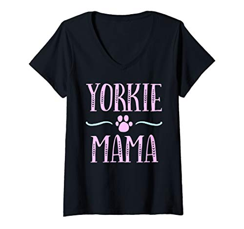 Womens Yorkie Mama Funny Yorkshire Terrier Dog Lovers Mom Gift V-Neck T-Shirt