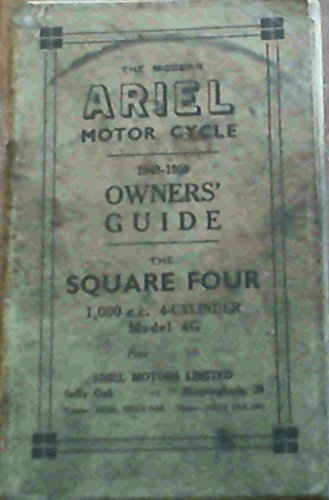 The Modern Ariel Motor Cycle 1949 - 1950 Owners' Guide - the Square Four De Luxe 1000 cc 4-Cylinder Model 4G with aluminium engine and coil ignition
