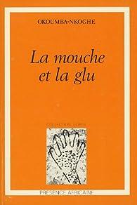 La mouche et la glu par Maurice Okoumba-Nkoghe