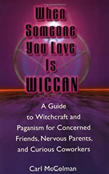 When Someone You Love is Wiccan by [McColman, Carl]