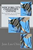 img - for New York City Chinatown Chinese: Narratives of a Village and Community (New York City Chinatown Oral History Project) (Volume 2) book / textbook / text book