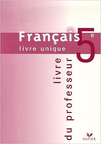 Amazon Fr Francais 5e Livre Unique Livre Du Professeur