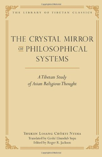 The Crystal Mirror of Philosophical Systems: A Tibetan Study of Asian Religious Thought (Library of Tibetan Classics)