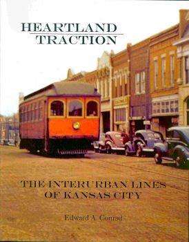 Heartland Traction; The Interurban Lines of Kansas City