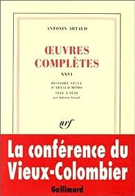 Oeuvres complète, tome XXVI : Histoire vécue d'Artaud-Mômo. Tête à tête par Antonin Artaud