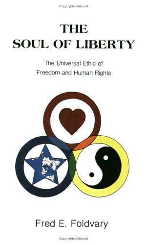 The Soul of Liberty: The Universal Ethic of Freedom and Human Rights