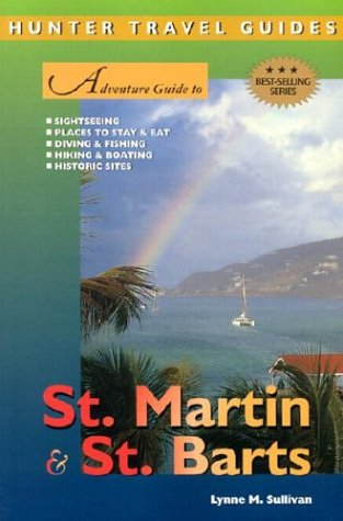 Adventure Guide to St. Martin & St. Barts (Adventure Guides Series) -
