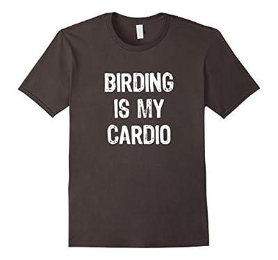 Birding is My Cardio - Birdwatching T-shirt
