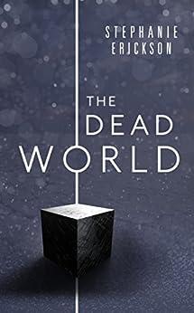 The Dead World (The Dead Room Trilogy Book 2) by [Erickson,Stephanie]