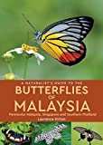 A Naturalists Guide to the Butterflies of Malaysia (Naturalists Guides)