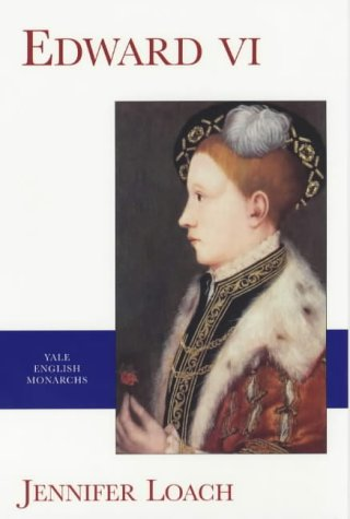 Edward VI (Yale English Monarchs) (The English Monarchs Series)
